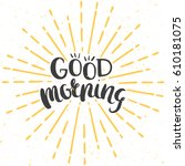 good morning poster with hand... | Shutterstock .eps vector #610181075
