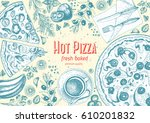 pizza top view frame. italian... | Shutterstock .eps vector #610201832
