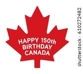happy 15th birthday canada... | Shutterstock .eps vector #610272482