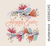 happy easter floral card with... | Shutterstock .eps vector #610341242