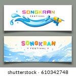 banners songkran festival of... | Shutterstock .eps vector #610342748
