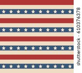 american patriotic stars and... | Shutterstock . vector #610376378