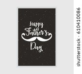 happy fathers day | Shutterstock .eps vector #610410086