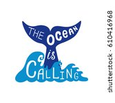the ocean is calling.... | Shutterstock .eps vector #610416968
