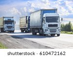 trucks moves on the country... | Shutterstock . vector #610472162