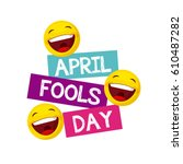 april fools day card with happy ... | Shutterstock .eps vector #610487282