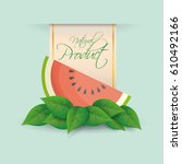 watermelon natural product... | Shutterstock .eps vector #610492166