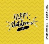happy children day | Shutterstock .eps vector #610550282