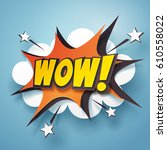 paper art of wow speech bubble  ... | Shutterstock .eps vector #610558022