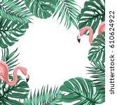 exotic tropical border frame... | Shutterstock .eps vector #610624922