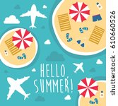 summer hello beach vector flat... | Shutterstock .eps vector #610660526