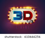the word 3d cinema  surrounded... | Shutterstock .eps vector #610666256