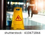sign showing warning of caution ... | Shutterstock . vector #610671866