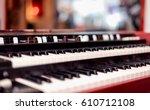 a double manual vintage organ... | Shutterstock . vector #610712108
