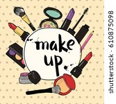 hand drawn make up products.... | Shutterstock .eps vector #610875098