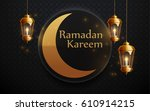 ramadan kareem background ... | Shutterstock .eps vector #610914215