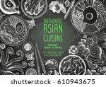 asian cuisine top view frame.... | Shutterstock .eps vector #610943675