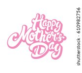 happy mothers day greeting.... | Shutterstock .eps vector #610982756