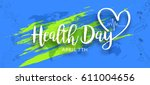 world health day poster or... | Shutterstock .eps vector #611004656
