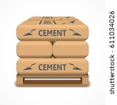 cement bags on a wooden pallet. ... | Shutterstock .eps vector #611034026