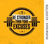 be stronger than your excuses.... | Shutterstock .eps vector #611037356