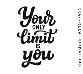 your only limit is you. hand... | Shutterstock . vector #611077955