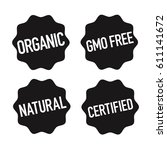 gmo free  organic  natural and... | Shutterstock .eps vector #611141672