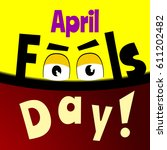 april fools day cartoon text... | Shutterstock . vector #611202482