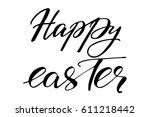 happy easter lettering phrase... | Shutterstock .eps vector #611218442