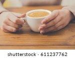 enjoy cup of coffee. woman... | Shutterstock . vector #611237762