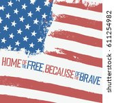 home of the free  because of... | Shutterstock .eps vector #611254982
