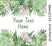 watercolor exotic leaves frame | Shutterstock . vector #611254988
