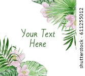 watercolor exotic leaves frame | Shutterstock . vector #611255012