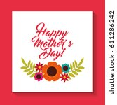 happy mothers day celebration... | Shutterstock .eps vector #611286242
