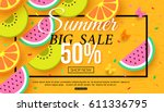 summer sale banner with slices... | Shutterstock .eps vector #611336795