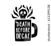 death before decaf. cup... | Shutterstock .eps vector #611399138