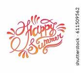 happy summer hand lettering ... | Shutterstock .eps vector #611509562