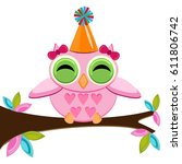 owl birthday with owl on a... | Shutterstock .eps vector #611806742