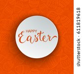happy easter greeting card with ... | Shutterstock .eps vector #611819618