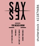 say yes  you never know fashion ... | Shutterstock .eps vector #611874686