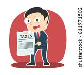 angry businessman showing tax... | Shutterstock . vector #611971502