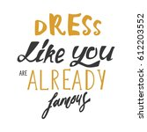 dress like you are already... | Shutterstock .eps vector #612203552