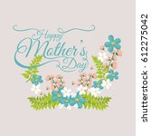 happy mothers day greeting card ... | Shutterstock .eps vector #612275042