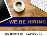 message we re hiring coffee cup ... | Shutterstock . vector #612459272