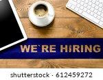 message we re hiring coffee cup ... | Shutterstock . vector #612459272
