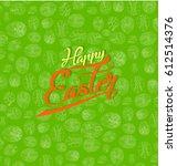 happy easter | Shutterstock . vector #612514376