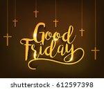 good friday illustration... | Shutterstock .eps vector #612597398