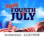 a fourth of july independence... | Shutterstock .eps vector #612674048