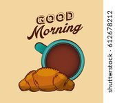 delicious bread good morning... | Shutterstock .eps vector #612678212