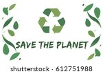 nature recycle save the planet... | Shutterstock . vector #612751988